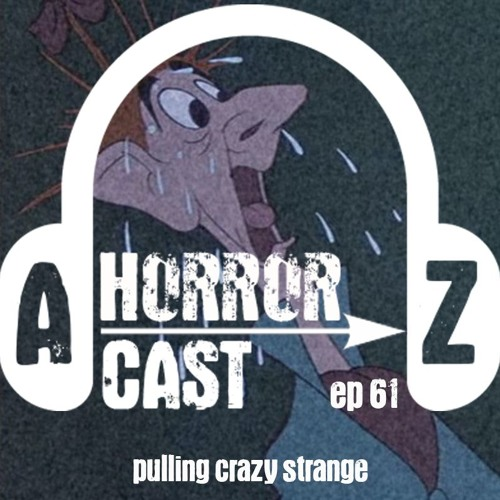 Ep 61 - Legend Of Sleepy Hollow And Donald Duck - Pulling Crazy Strange