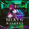 Becky G Ft Bad Bunny - Mayores (Dj Mursiano Edit Urban Tropical 2017)