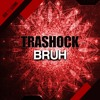 Trashock - Brut [OUT NOW on Beatport]