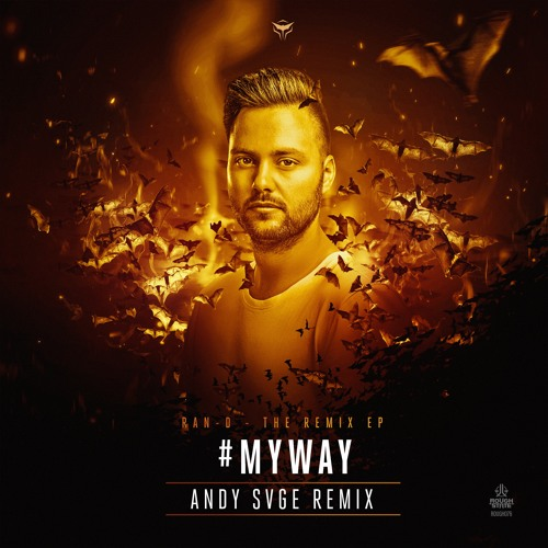 Ran-D - #MyWay (ANDY SVGE Remix)