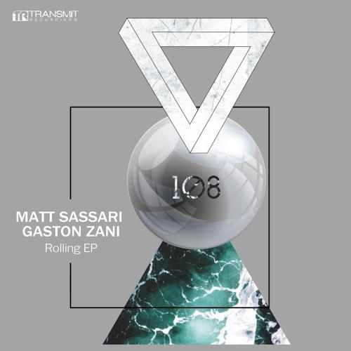Matt Sassari, Gaston Zani - Rolling (Original Mix) [Transmit Recordings]