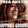 THEA AUSTIN - Rhythm Is A Dancer (Jayphies-Groove) 2016