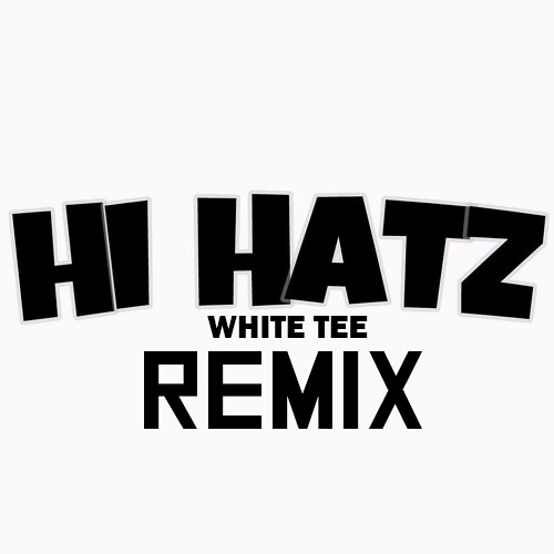 Hi Hatz - White Tee (dEEb Remix) *FREE DOWNLOAD*