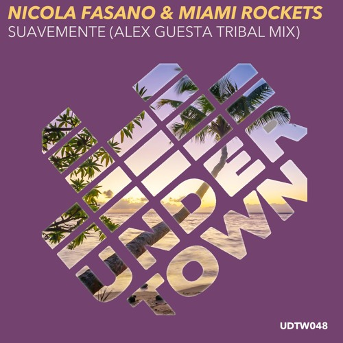Nicola Fasano & Miami Rockets - Suavemente (Alex Guesta Tribal Mix)