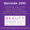 Episode 209: Shedding Light With 'What The Health's' Keegan Kuhn & Feeling SAD? This Might Be Why!