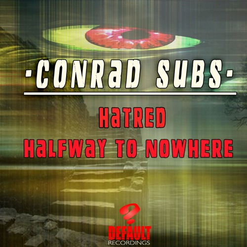Conrad Subs - Halfway To Nowhere - DEF045 - Out Now