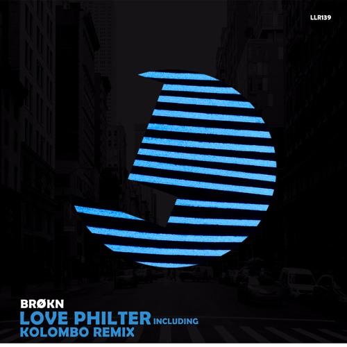 Brøkn - Love Philter (Kolombo Remix) - LouLou Records (LLR139)(Preview)(release Date 27 October)