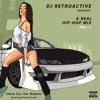 DJ RetroActive - A Real Hip-Hop Mix (Vol 1) 🔥🔥👌🏽