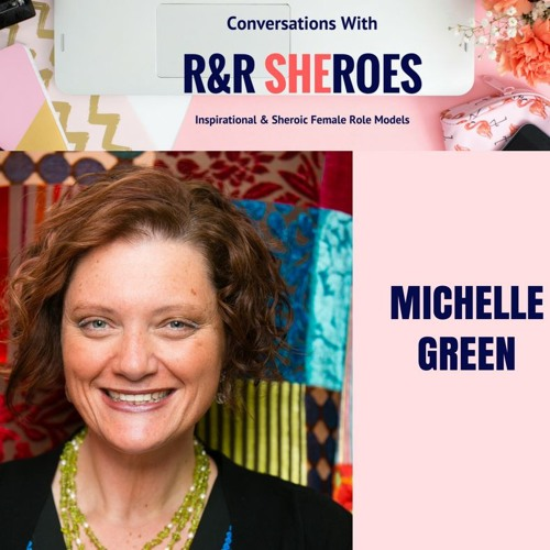EPISODE 6- CONVERSATION WITH R&R SHERO MICHELLE GREEN