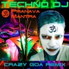 TECHNO DJ - Pranava Mantra (Crazy Goa Remix)