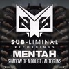 Mentah - Shadow of a Doubt