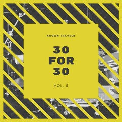 Known Travelr - 30 for 30 Vol. 5