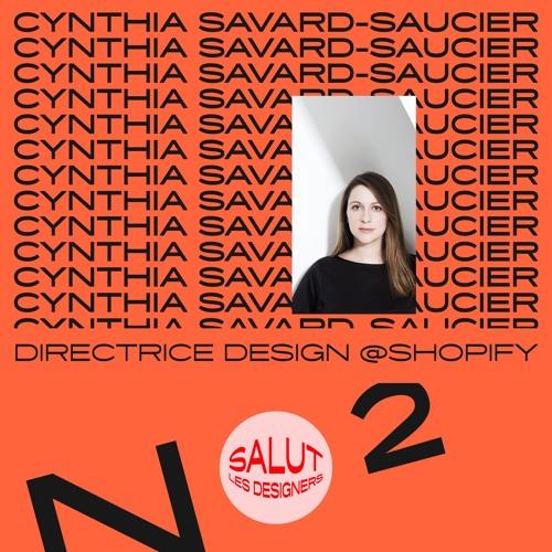 SLD #2 - Cynthia Savard-Saucier, directrice du design chez Shopify