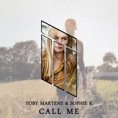 Toby Martens Ft. Sophie - Call Me