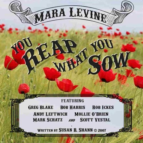 You Reap What You Sow w/Greg Blake, Mollie O'Brien,Rob Ickes,Andy Leftwich,Mark Schatz,Bob Harris,
