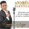 ANDRÉS MARTINEZ - A Prueba De Fuego