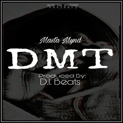 DMT (Produced By: D.I. Beats)