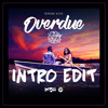 ERPHAAN ALVES - OVERDUE - (8) - (DJ TONY STYLEZ INTRO EDIT)