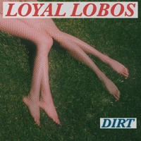 Loyal Lobos - Dirt