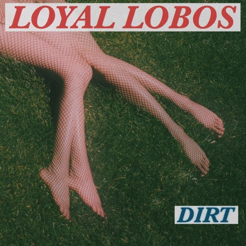 Loyal Lobos - Dirt