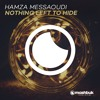 Hamza Messaoudi - Nothing Left To Hide (Original Mix)OUT NOW