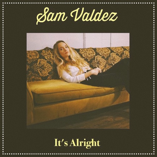Sam Valdez - It's Alright