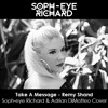 Take A Message - Remy Shand (Soph-eye Richard & Adrian DiMatteo cover)