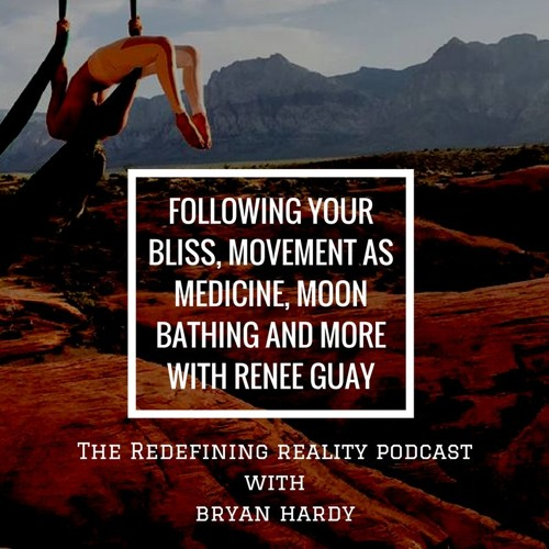 Following your Bliss, Movement as Medicine, Moon Bathing and much more with Renee Guay - Ep. 40