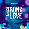 Beyoncé - Drunk In Love (Carlos Hdz & Charly Govea Remix)FREE DOWNLOAD