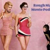 Rough Night Movie Podcast - Episode 5 - Fast Five