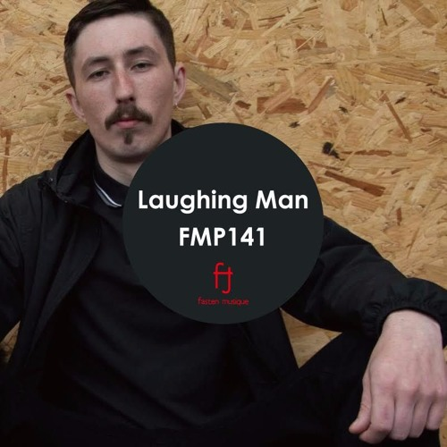 Fasten Musique Podcast 141 | Laughing Man