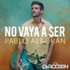 Pablo Alboran - No Vaya A Ser (DJ RooBen Edit) | Download = Full Version