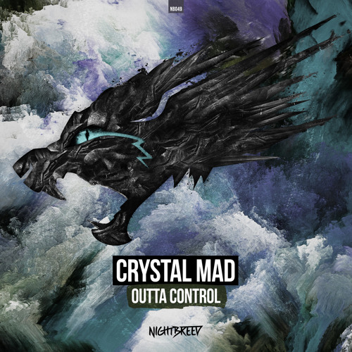 Crystal Mad - Outta Control (OUT NOW!)