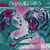 SAVAGE SHAMELESS