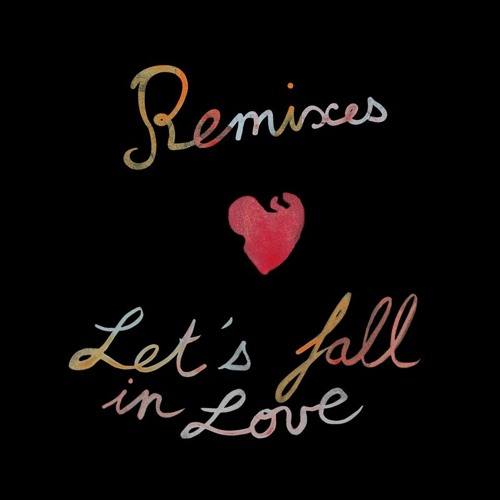 let's fall in love REMIXES
