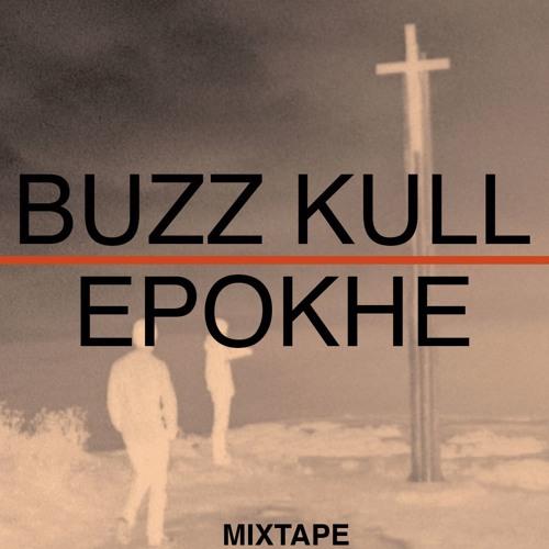 Buzz Kull X Epokhe Mixtape