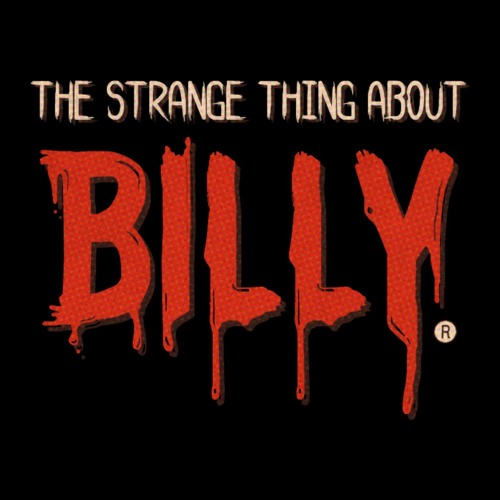 The Strange Thing About Billy