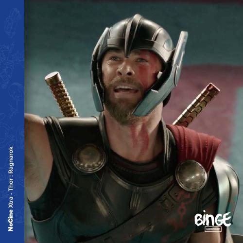 Xtra - Thor : Ragnarok