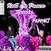 Roll In Peace Remix Pappy X Lil Zay