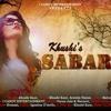 SABAR Punjabi Songs 2017.Khushi Kaur