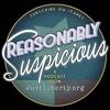 Reasonably Suspicious Ep. 5