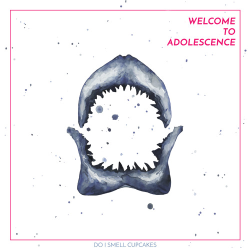 DO I SMELL CUPCAKES - WELCOME TO ADOLESCENCE