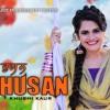 HUSAN New Punjabi Song 2017 KHUSHI KAUR