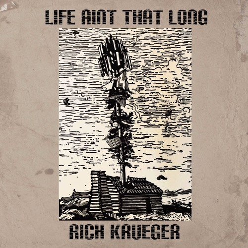 """A Stoopid Broken Heart""--Rich Krueger from 'Life Aint That Long' releasing 1/26/18"