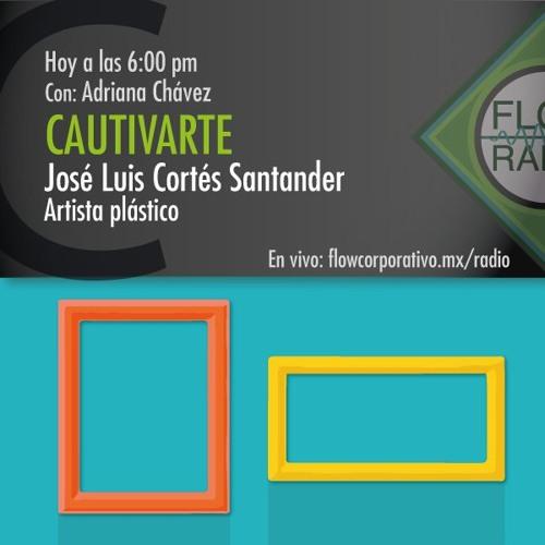 CautivArte 093 - José Luis Cortés Santander, artista plástico