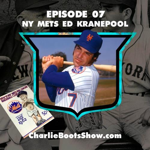 Episode 07 | NY Mets Ed Kranepool