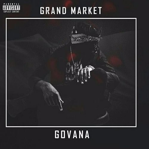 Govana - Grand Market(OFFICIAL AUDIO) - 2017 @GovanaGenna @GazaPriiinceEnt