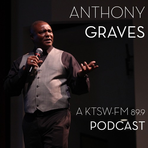 KTSW Podcast: Anthony Graves, Former Death Row Inmate.