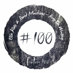 Ellie Klotz & Bored Machines - Keep On Waiting [FEATURE100]