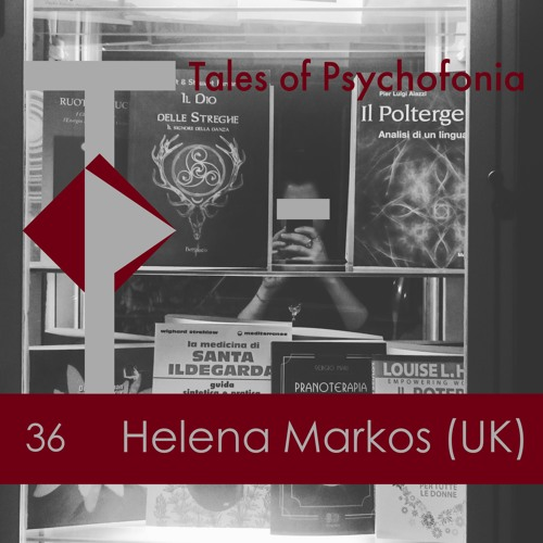 T.O.P. Podcast 36: Helena Markos (UK)